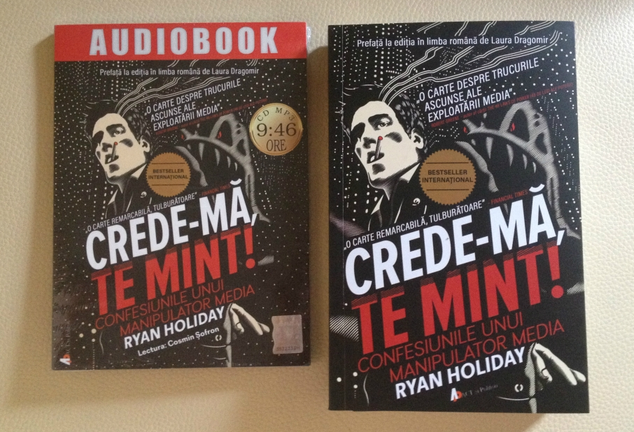 cartea Crede-ma, te mint! Ryan Holiday